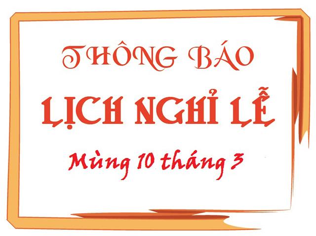 Thông báo lịch nghỉ lễ giỗ tổ Hùng Vương 10/03 năm 2017